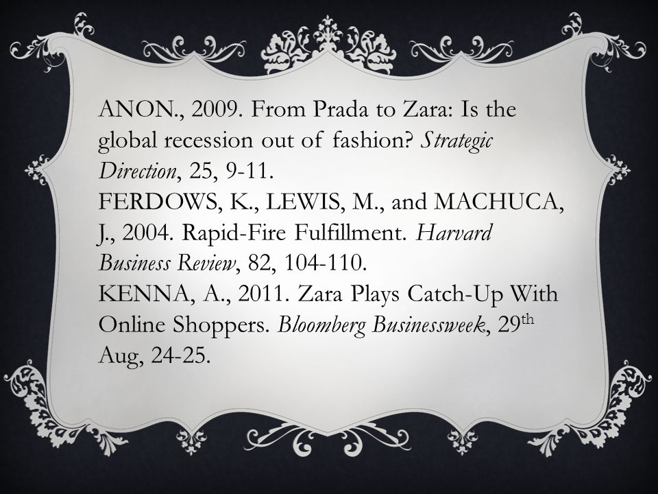 ANON., 2009.From Prada to Zara: Is the global recession out of fashion.