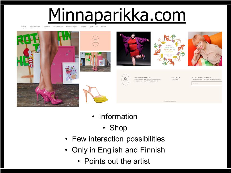 Minnaparikka.com Information Shop Few interaction possibilities Only in English and Finnish Points out the artist
