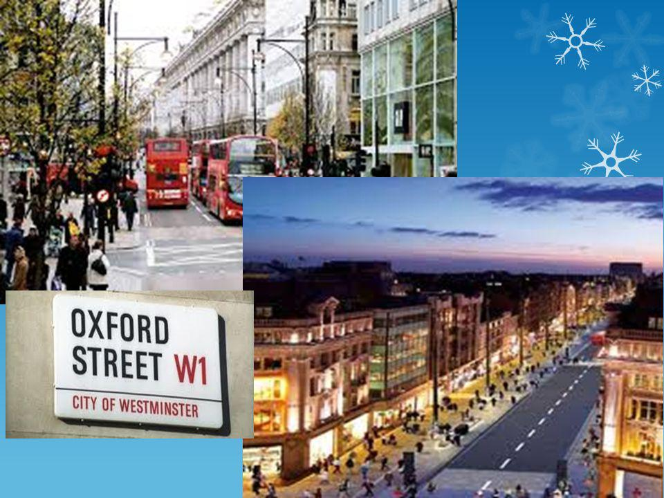 OXFORD STREET Oxford Street is said to be the busiest shopping street in Europe Most shops open at 10am and close at6 or 7pm (many are also opened on