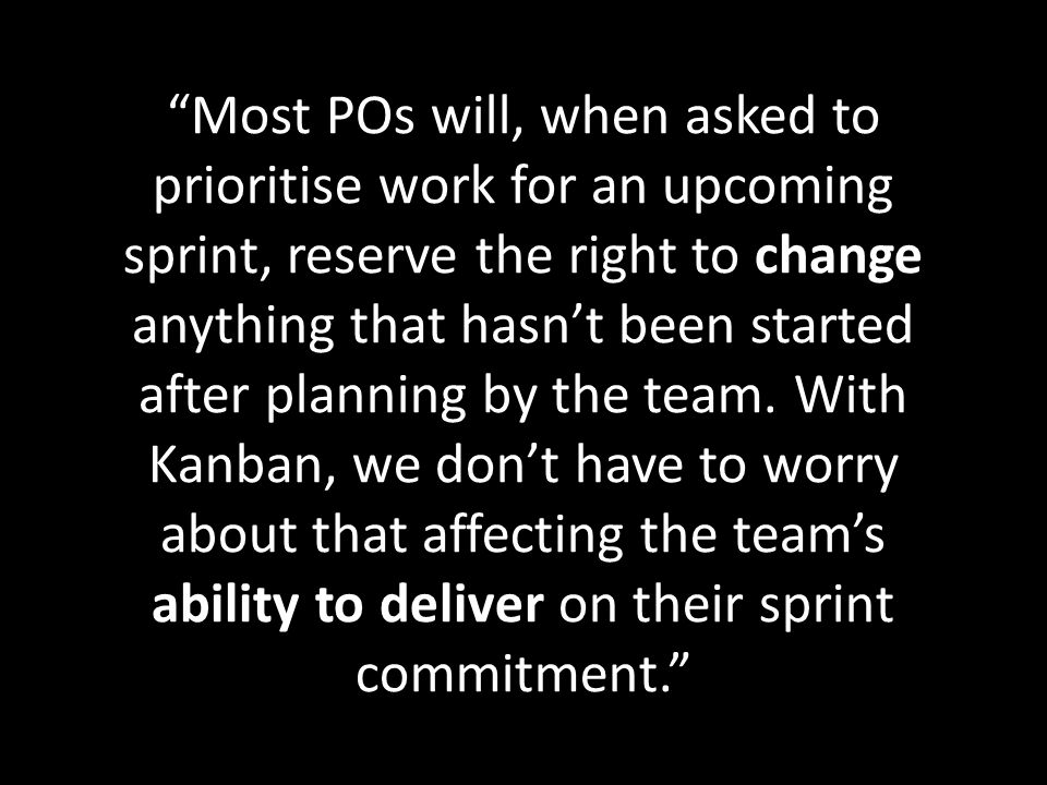 Most POs will, when asked to prioritise work for an upcoming sprint, reserve the right to change anything that hasnt been started after planning by the team.
