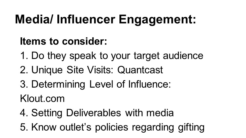 Media/ Influencer Engagement: Items to consider: 1.