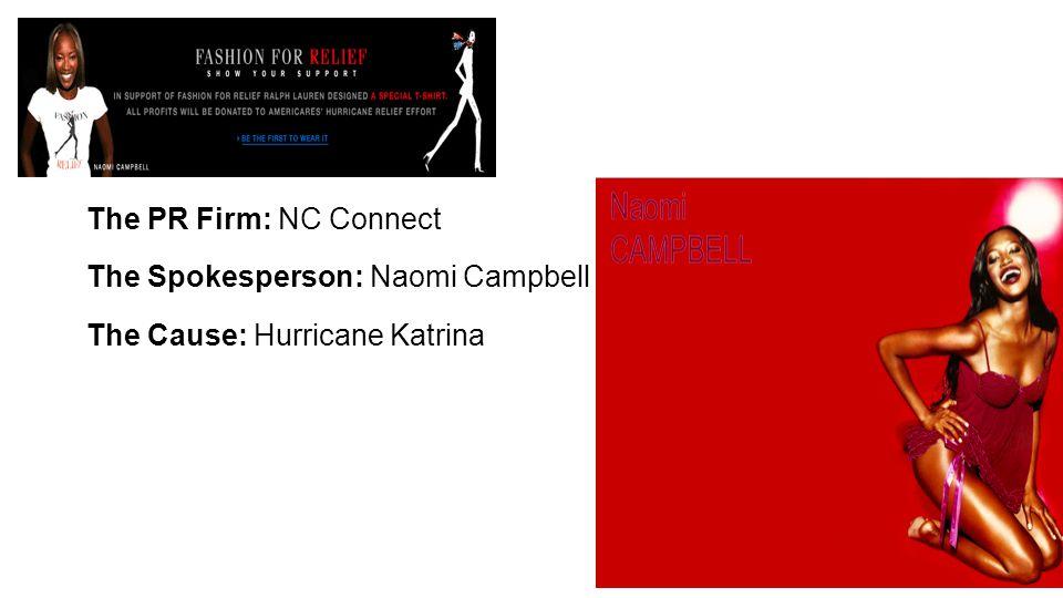 The PR Firm: NC Connect The Spokesperson: Naomi Campbell The Cause: Hurricane Katrina