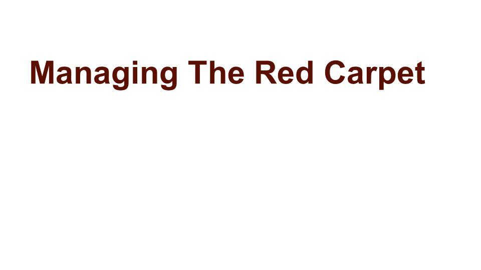 Managing The Red Carpet