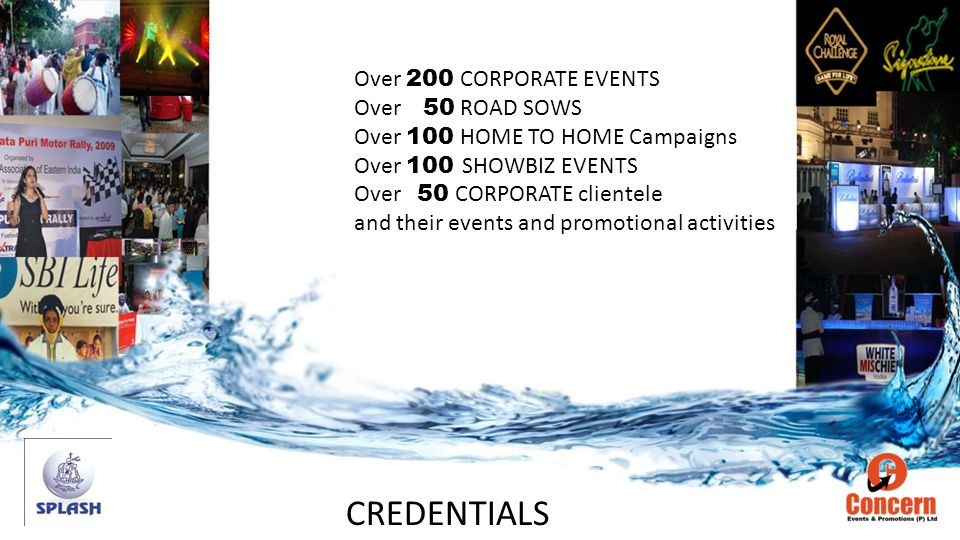 Over 200 CORPORATE EVENTS Over 50 ROAD SOWS Over 100 HOME TO HOME Campaigns Over 100 SHOWBIZ EVENTS Over 50 CORPORATE clientele and their events and promotional activities CREDENTIALS