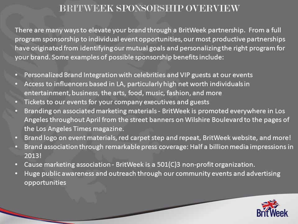 BRITWEEK SPONSORSHIP OVERVIEW There are many ways to elevate your brand through a BritWeek partnership.