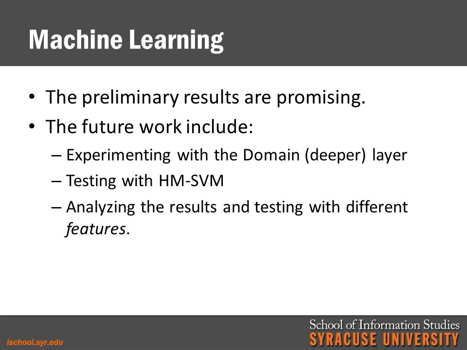 Machine Learning The preliminary results are promising.
