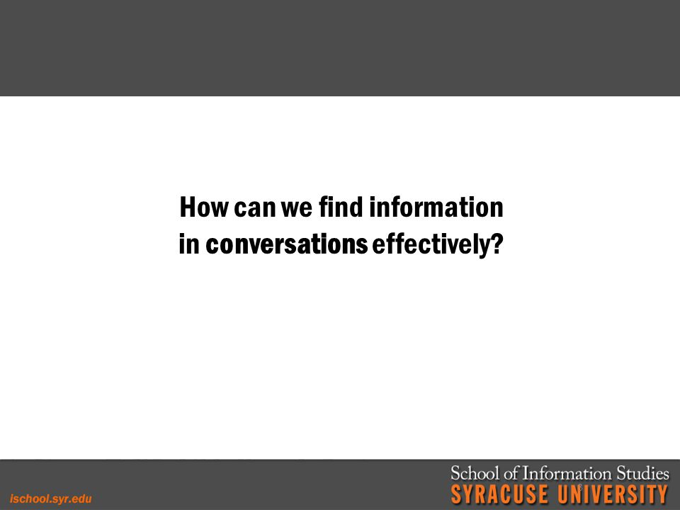 How can we find information in conversations effectively 3