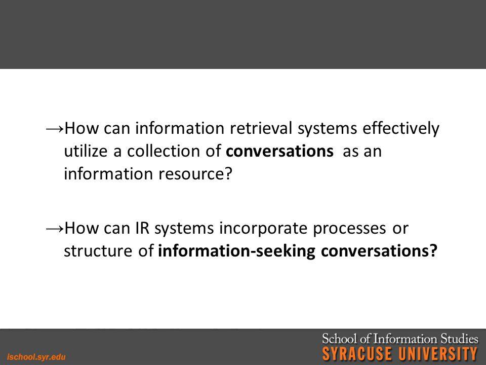 How can information retrieval systems effectively utilize a collection of conversations as an information resource.