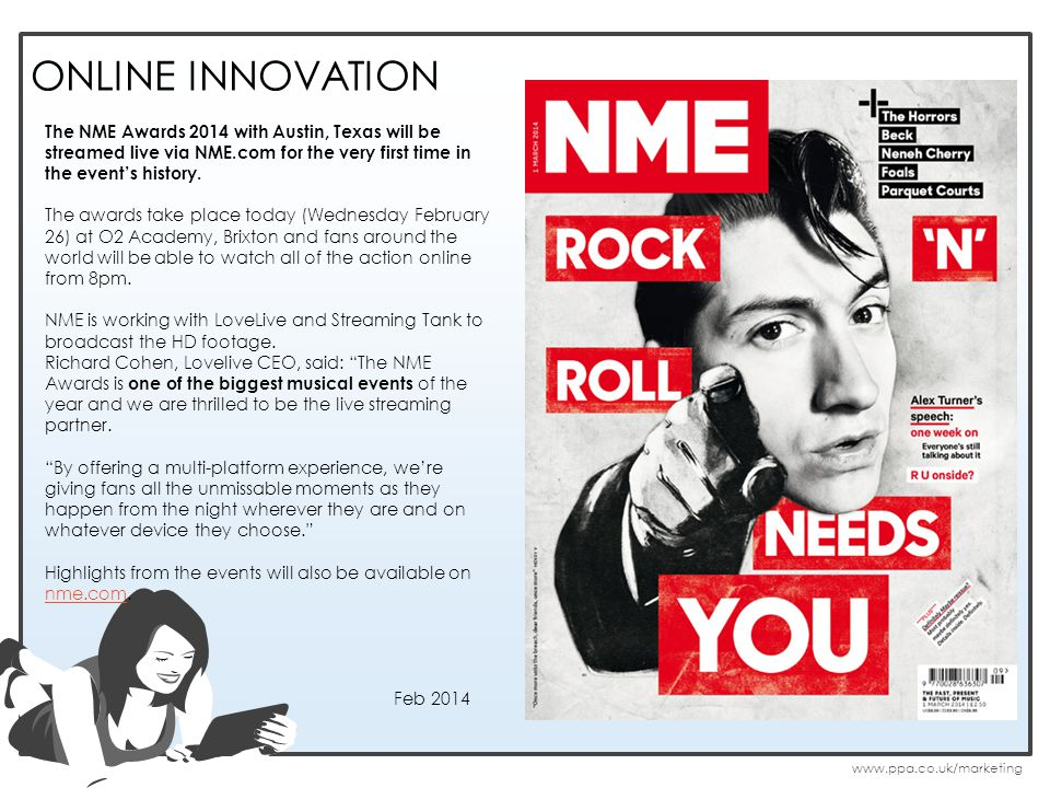 ONLINE INNOVATION The NME Awards 2014 with Austin, Texas will be streamed live via NME.com for the very first time in the events history.