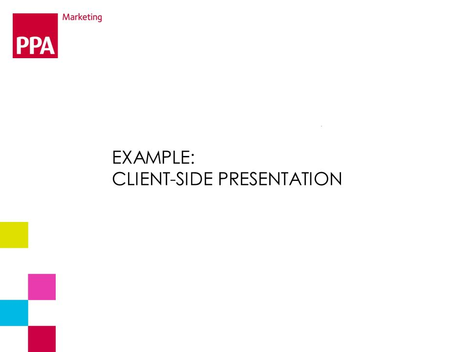 EXAMPLE: CLIENT-SIDE PRESENTATION