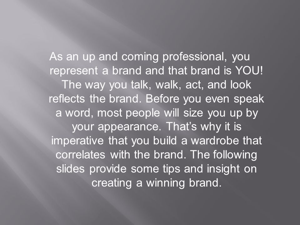 As an up and coming professional, you represent a brand and that brand is YOU.