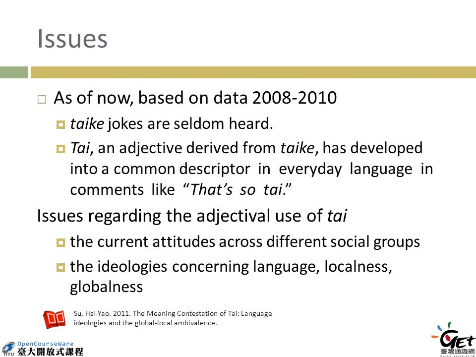 Issues As of now, based on data 2008-2010 taike jokes are seldom heard.