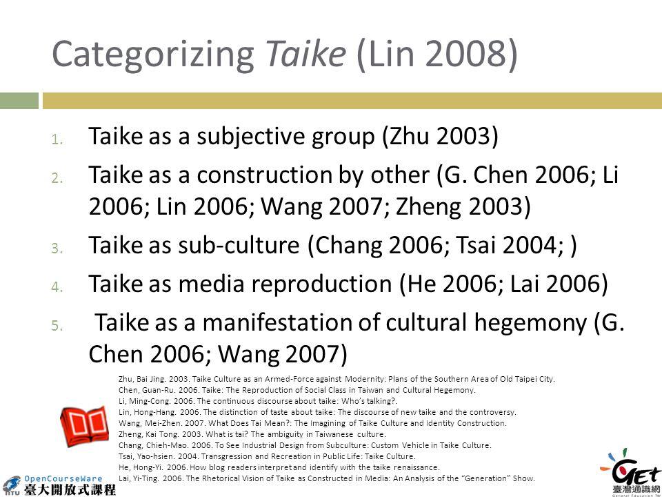 Categorizing Taike (Lin 2008) 1. Taike as a subjective group (Zhu 2003) 2.