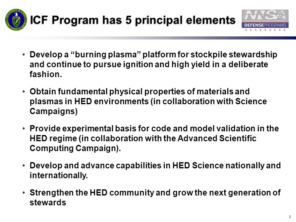 4 NNSAs ICF program has transitioned from the NIC to a stockpile science program.