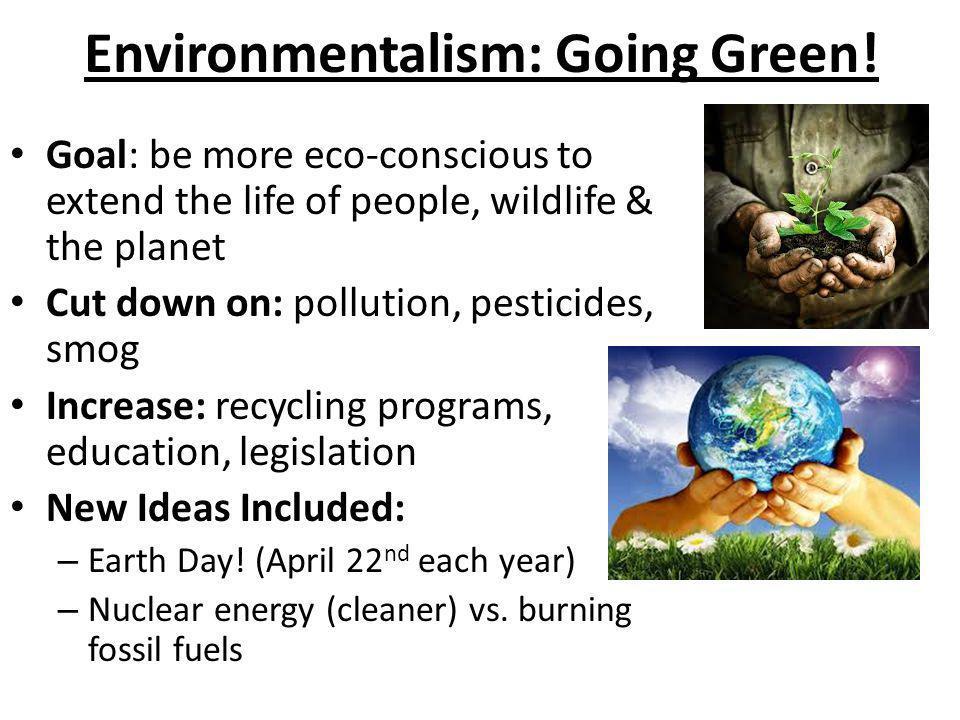 Environmentalism: Going Green.
