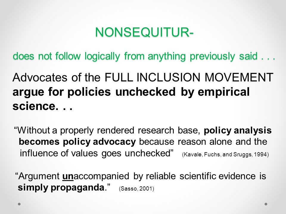 NONSEQUITUR- does not follow logically from anything previously said...