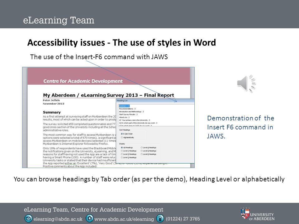 Accessibility issues - The use of styles in Word Note: Without styles there are no in-built landmarks for navigating back to areas of particular interest.