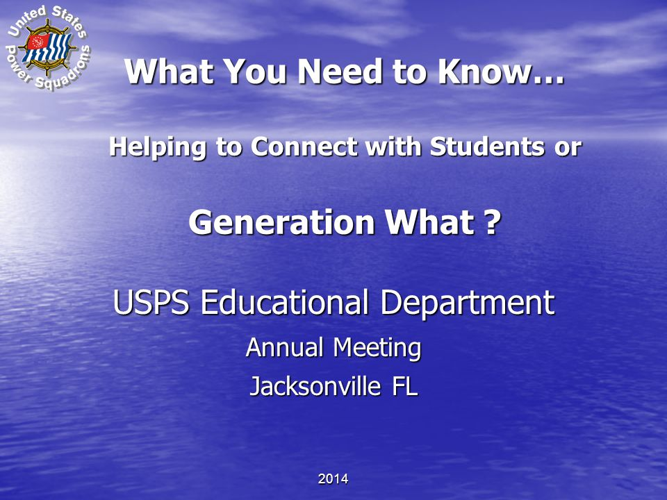 What You Need to Know… Helping to Connect with Students or Generation What .