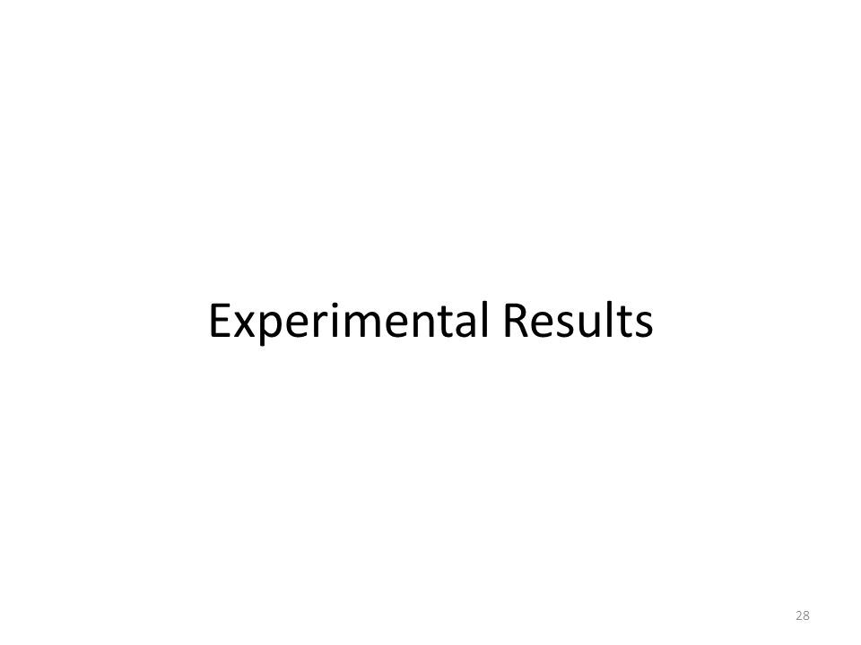 Experimental Results 28