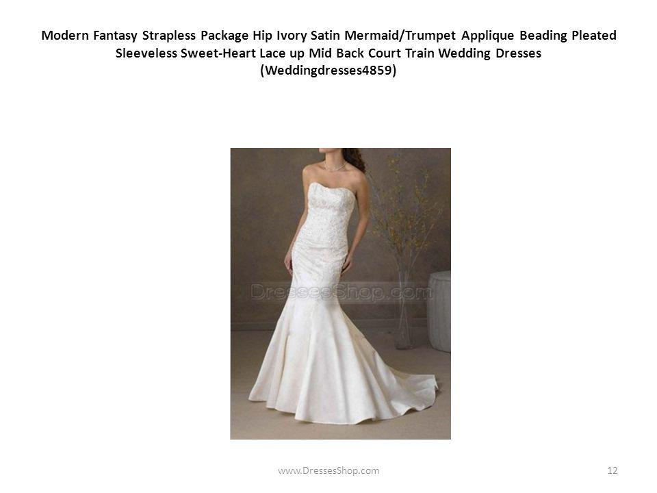 Modern Fantasy Strapless Package Hip Ivory Satin Mermaid/Trumpet Applique Beading Pleated Sleeveless Sweet-Heart Lace up Mid Back Court Train Wedding Dresses (Weddingdresses4859) www.DressesShop.com12