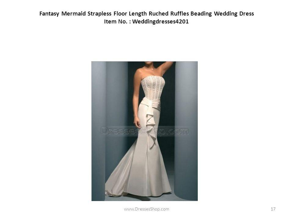 Fantasy Mermaid Strapless Floor Length Ruched Ruffles Beading Wedding Dress Item No.