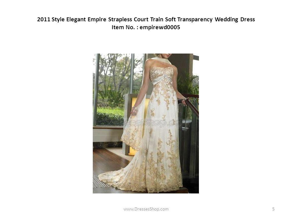 2011 Style Elegant Empire Strapless Court Train Soft Transparency Wedding Dress Item No.