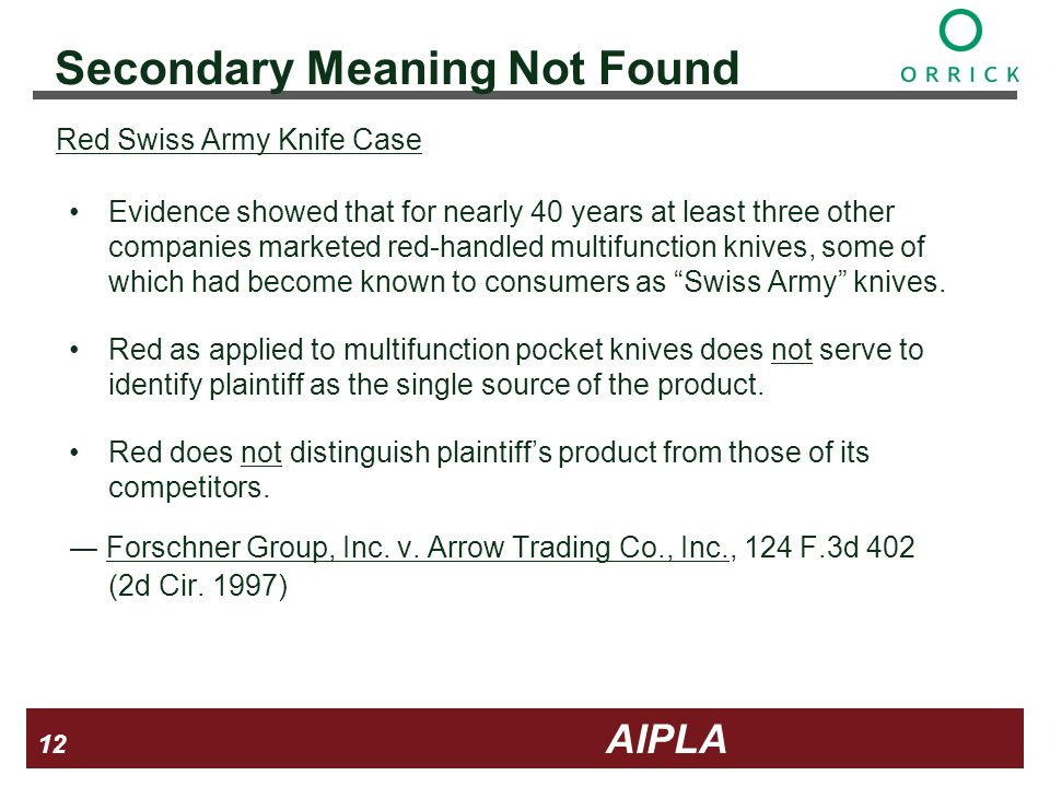 12 12 AIPLA Firm Logo Secondary Meaning Not Found Red Swiss Army Knife Case Evidence showed that for nearly 40 years at least three other companies marketed red-handled multifunction knives, some of which had become known to consumers as Swiss Army knives.