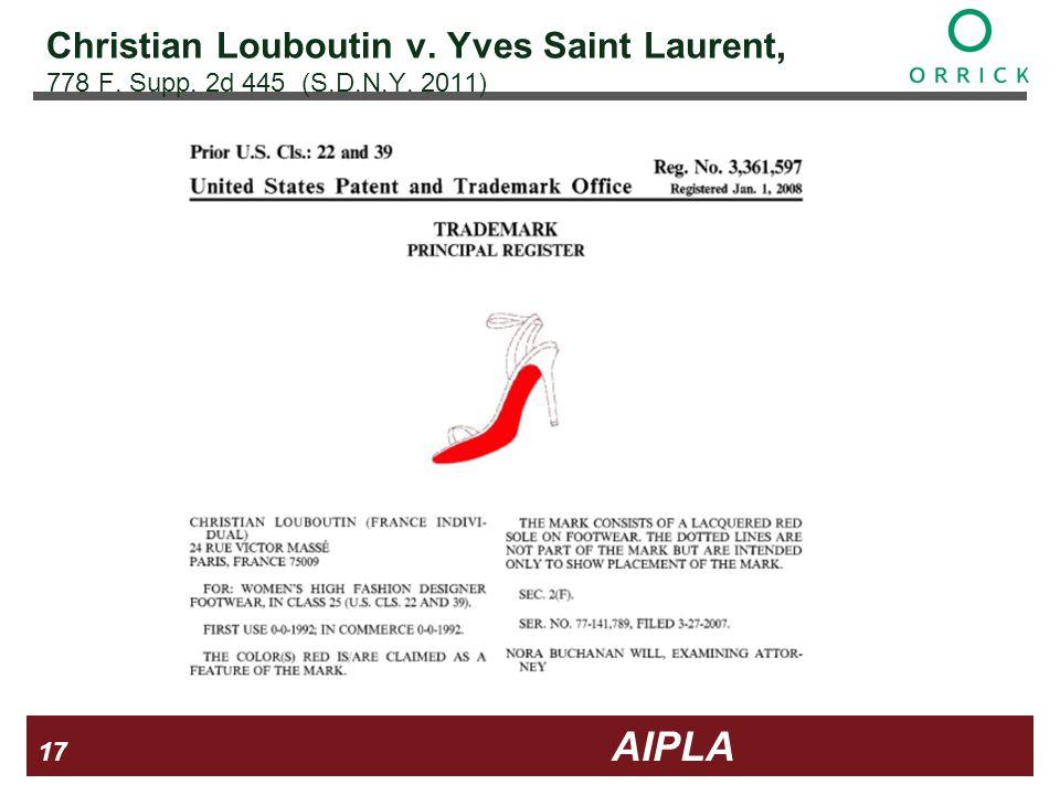 17 17 AIPLA Firm Logo Christian Louboutin v. Yves Saint Laurent, 778 F. Supp. 2d 445 (S.D.N.Y. 2011)