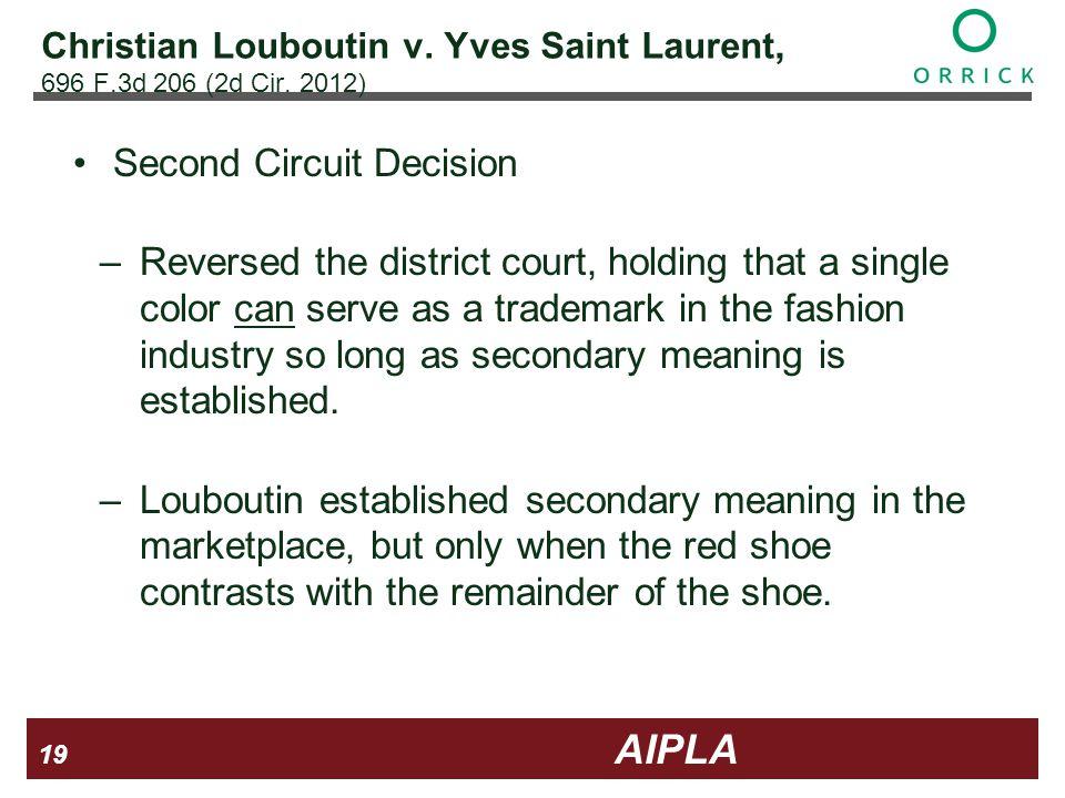 19 19 AIPLA Firm Logo Christian Louboutin v. Yves Saint Laurent, 696 F.3d 206 (2d Cir.