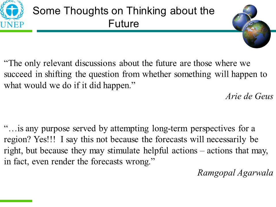 …is any purpose served by attempting long-term perspectives for a region.