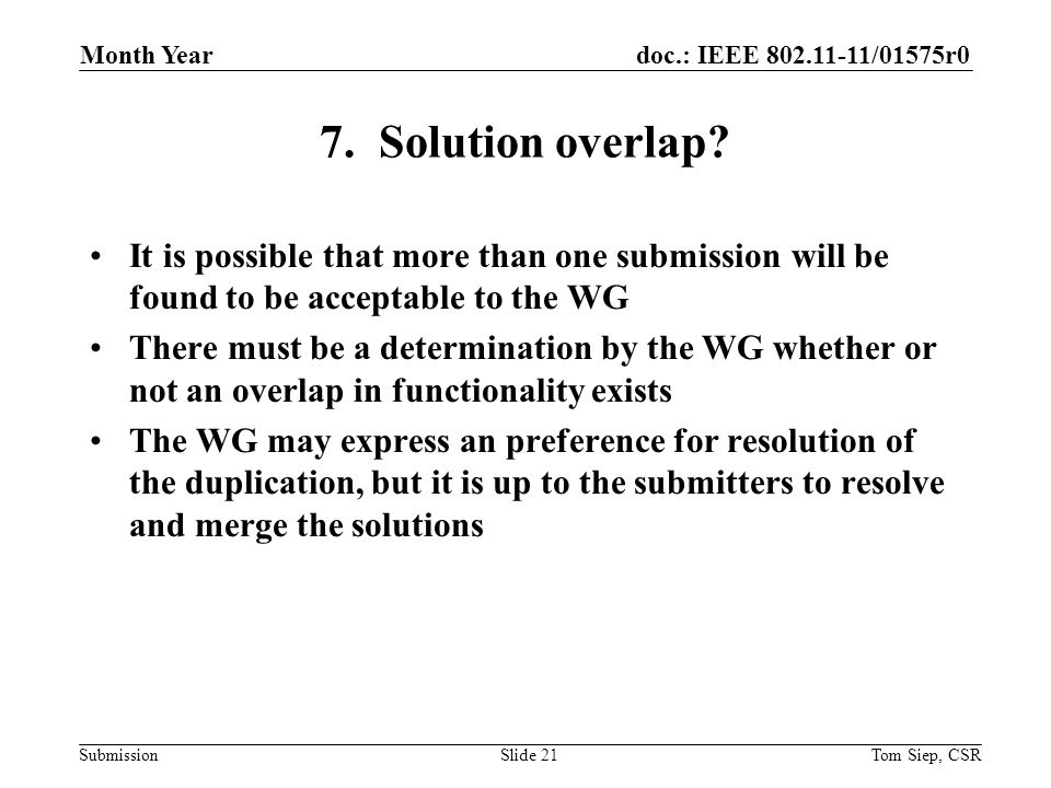 doc.: IEEE 802.11-11/01575r0 Submission 7. Solution overlap.