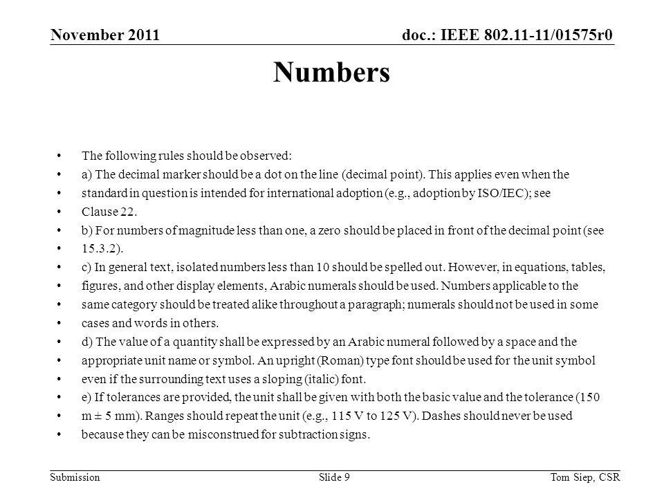 doc.: IEEE 802.11-11/01575r0 Submission Numbers The following rules should be observed: a) The decimal marker should be a dot on the line (decimal point).