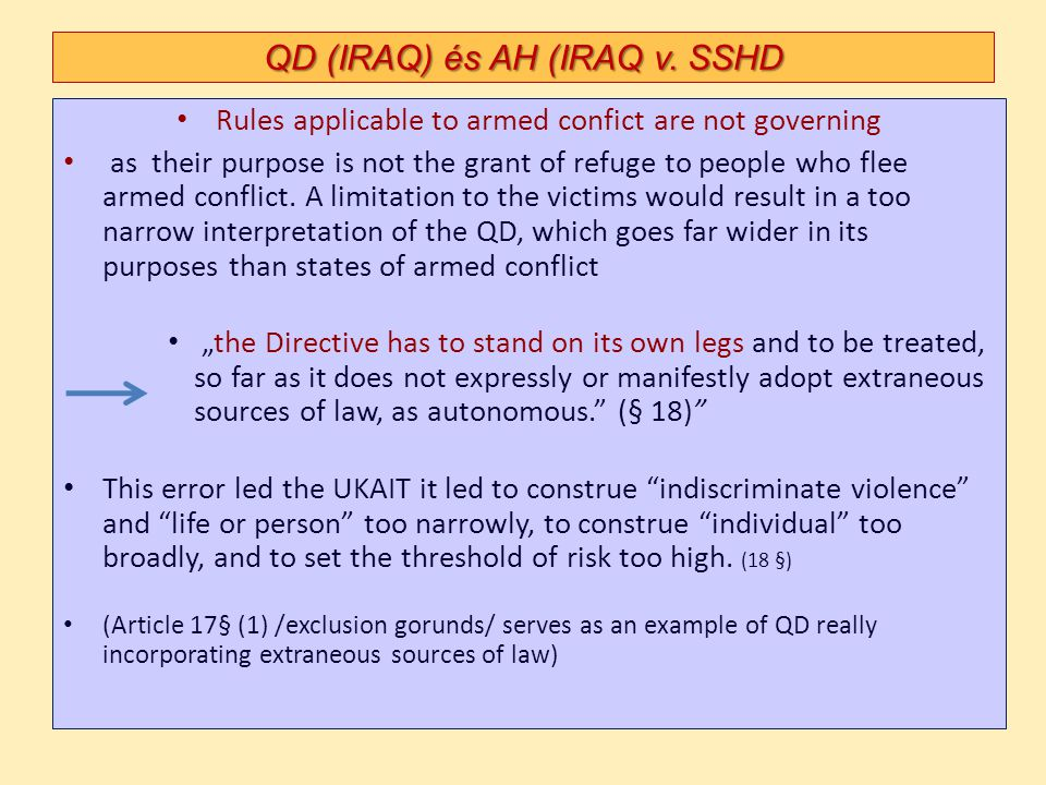 QD (IRAQ) és AH (IRAQ v. SSHD Rules applicable to armed confict are not governing as their purpose is not the grant of refuge to people who flee armed
