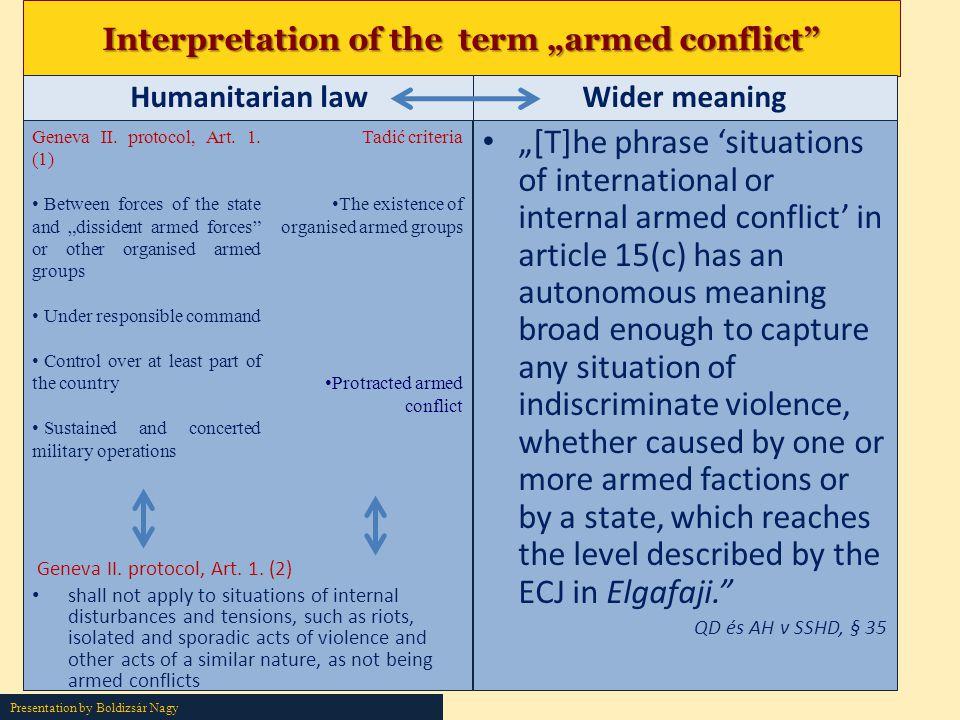 Presentation by Boldizsár Nagy Interpretation of the term armed conflict Humanitarian law Geneva II. protocol, Art. 1. (2) shall not apply to situatio
