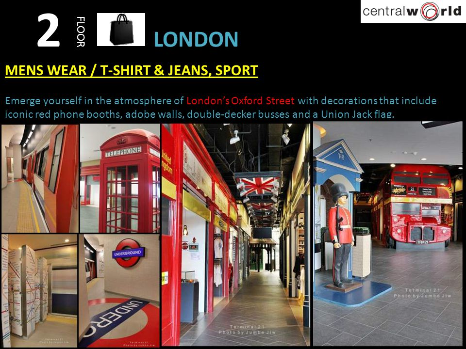 2 FLOOR LONDON MENS WEAR / T-SHIRT & JEANS, SPORT Emerge yourself in the atmosphere of Londons Oxford Street with decorations that include iconic red