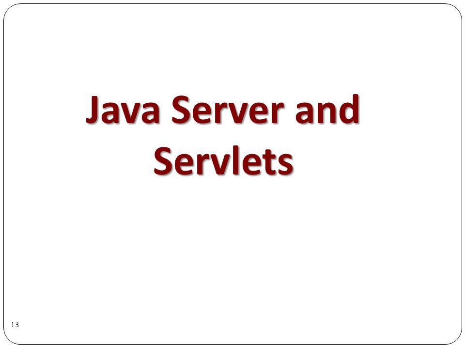 Java Server and Servlets 13
