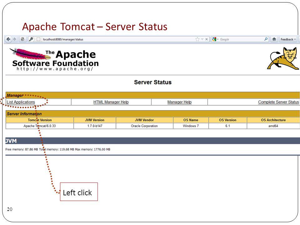 Apache Tomcat – Server Status 20 Left click
