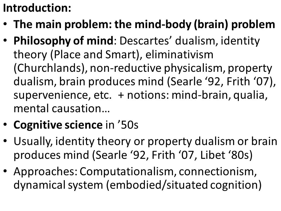 Main problems: Representation (existence, content, format), levels, emergence, etc.