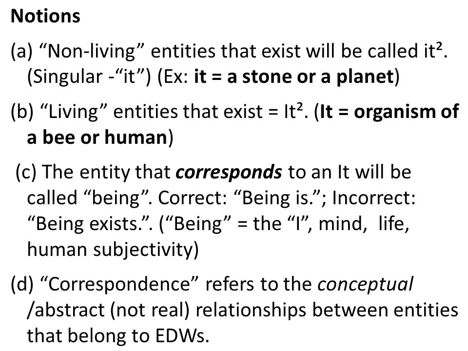 Notions (a) Non-living entities that exist will be called it². (Singular -it) (Ex: it = a stone or a planet) (b) Living entities that exist = It². (It