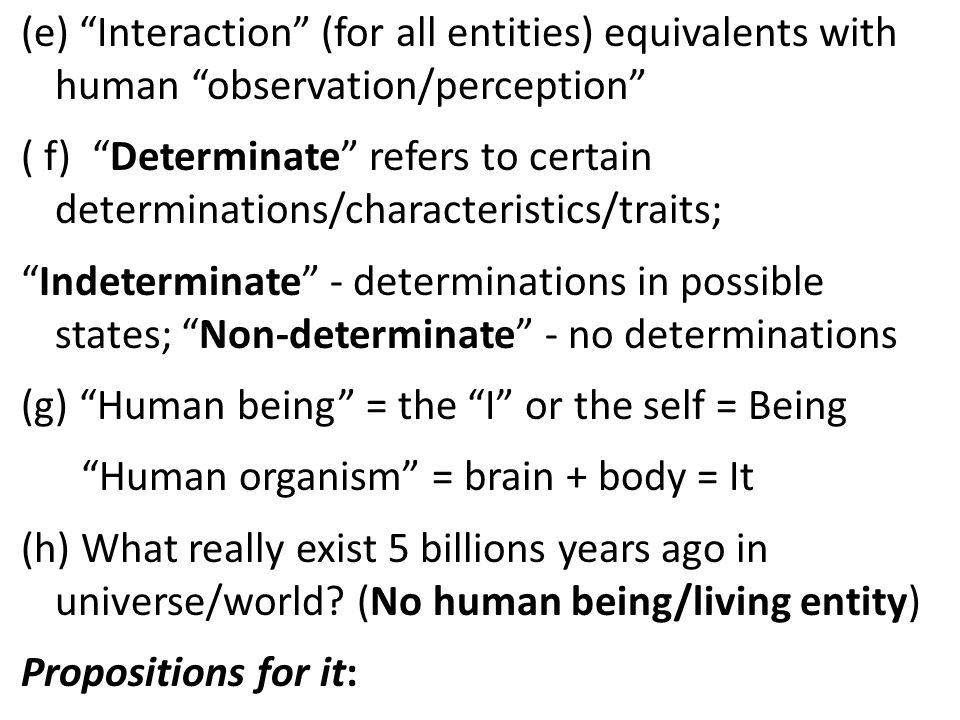 (e) Interaction (for all entities) equivalents with human observation/perception ( f) Determinate refers to certain determinations/characteristics/tra