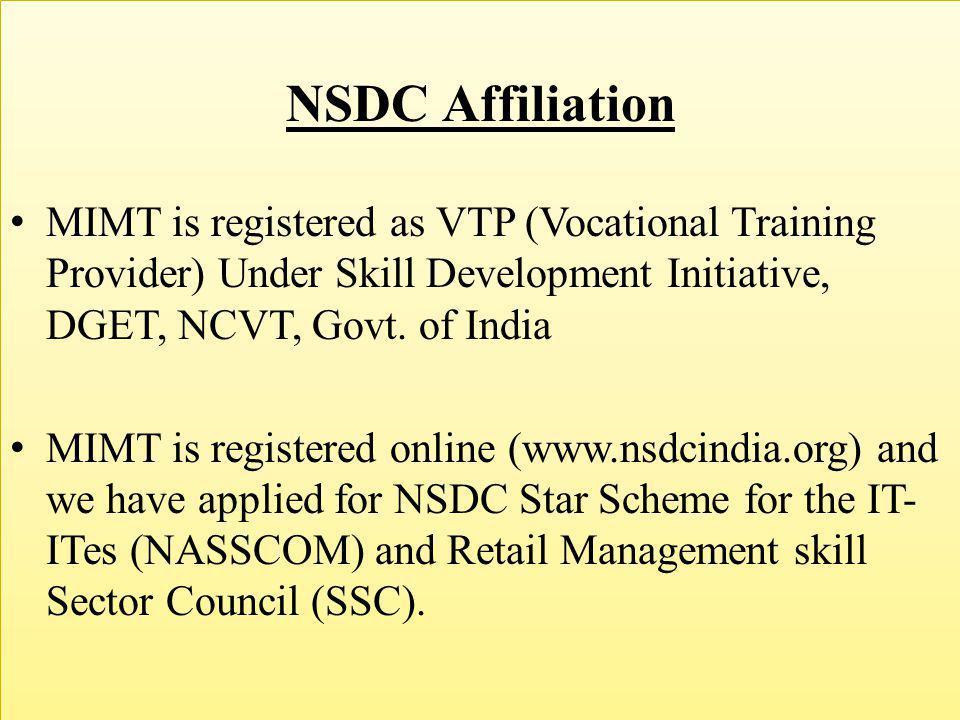 NSDC Affiliation MIMT is registered as VTP (Vocational Training Provider) Under Skill Development Initiative, DGET, NCVT, Govt. of India MIMT is regis