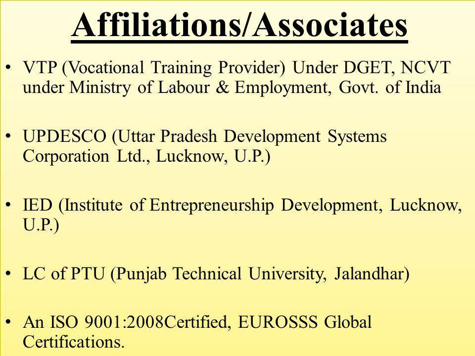 VTP (Vocational Training Provider) Under DGET, NCVT under Ministry of Labour & Employment, Govt. of India UPDESCO (Uttar Pradesh Development Systems C
