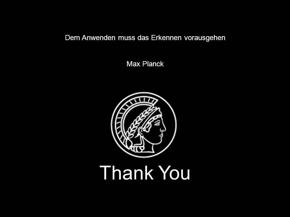 www. fhi-berlin.mpg.de www. cec.mpg.de 19 Dem Anwenden muss das Erkennen vorausgehen Max Planck Thank You Dem Anwenden muss das Erkennen vorausgehen M