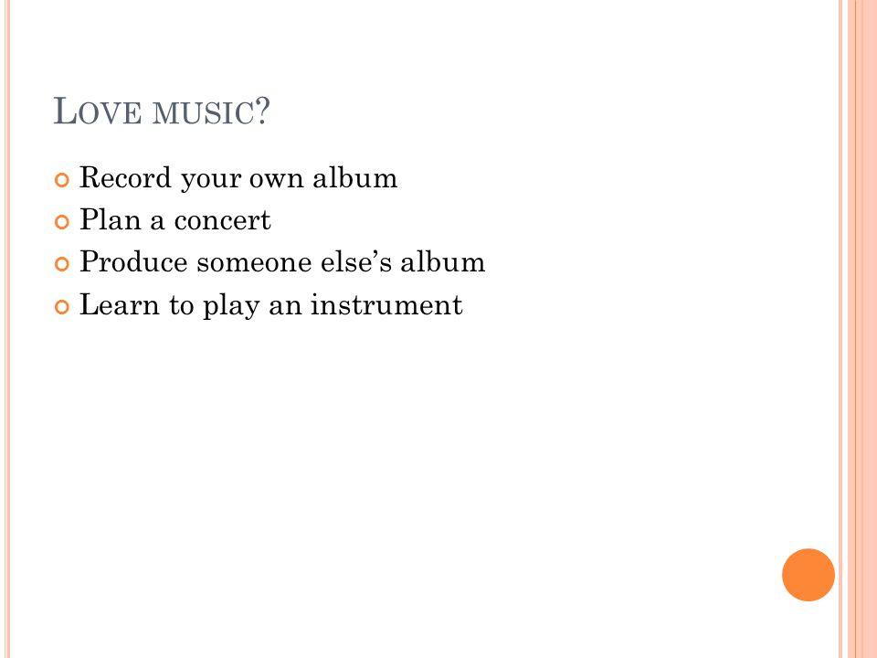 L OVE MUSIC .