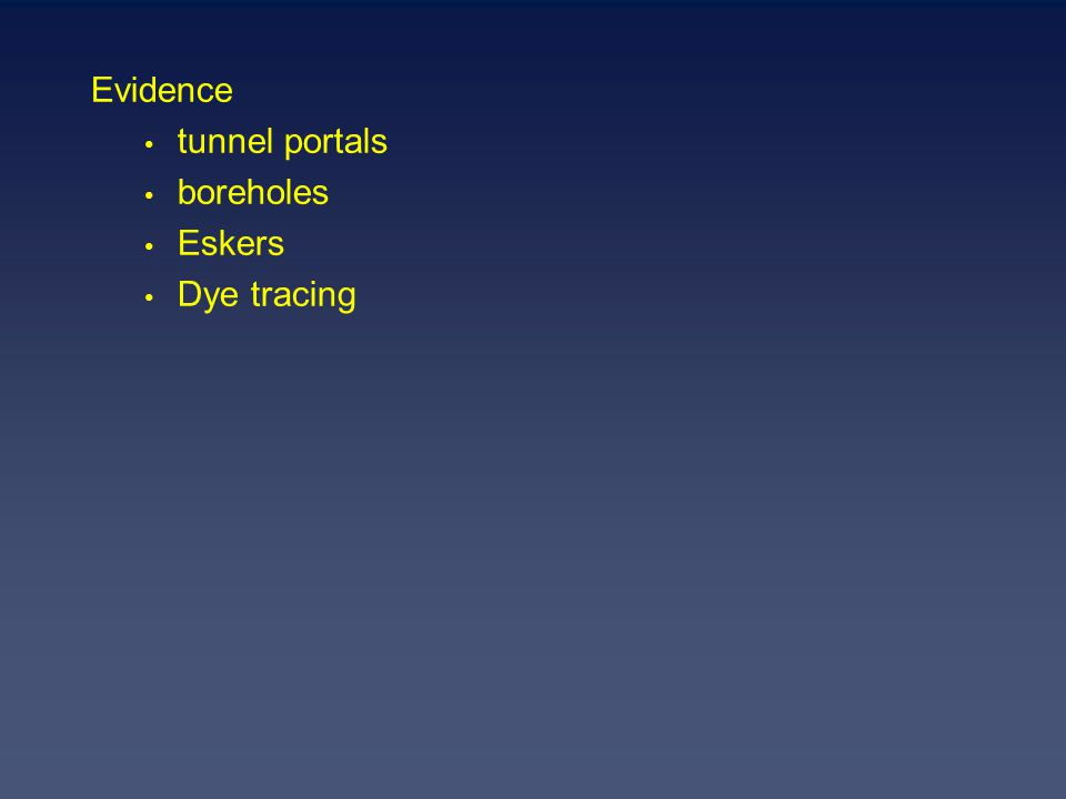 Evidence tunnel portals boreholes Eskers Dye tracing