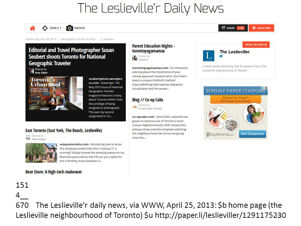 151 4__ 670 The Leslieviller daily news, via WWW, April 25, 2013: $b home page (the Leslieville neighbourhood of Toronto) $u http://paper.li/leslieviller/1291175230 109