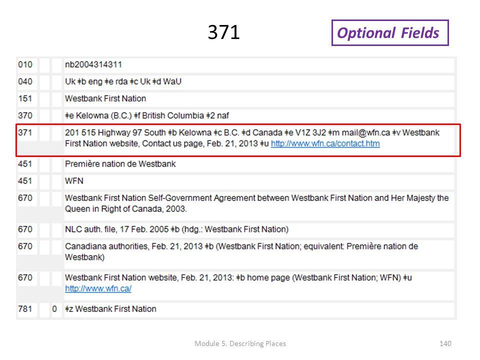 Optional Fields 371 140Module 5. Describing Places