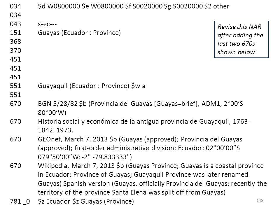 034$d W0800000 $e W0800000 $f S0020000 $g S0020000 $2 other 034 043s-ec--- 151Guayas (Ecuador : Province) 368 370 451 551Guayaquil (Ecuador : Province) $w a 551 670BGN 5/28/82 $b (Provincia del Guayas [Guayas=brief], ADM1, 2°00S 80°00W) 670Historia social y económica de la antigua provincia de Guayaquil, 1763- 1842, 1973.
