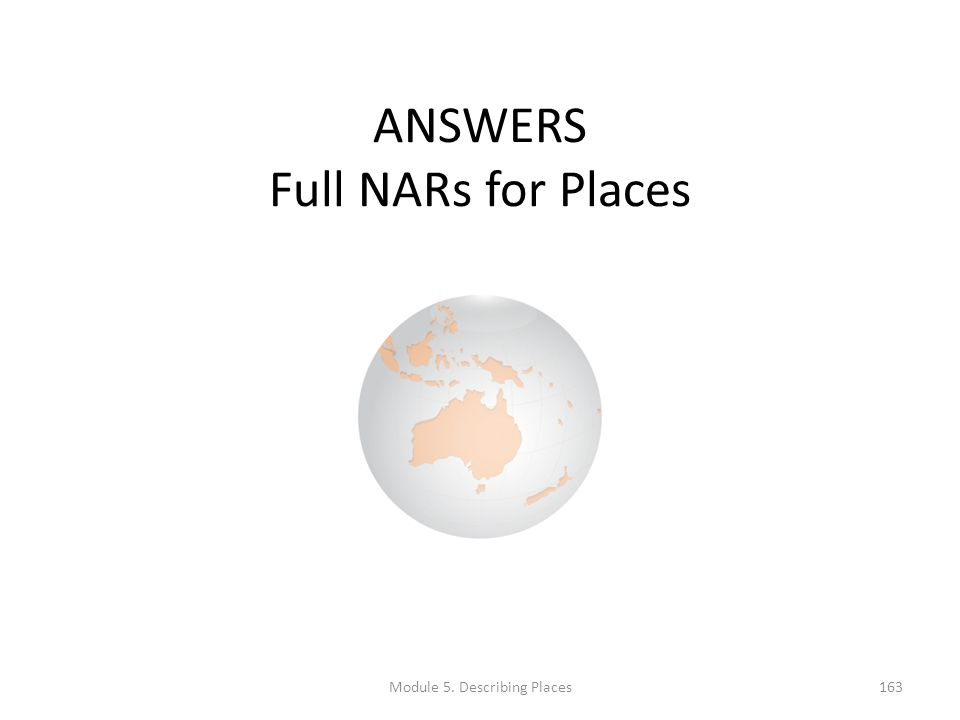 ANSWERS Full NARs for Places Module 5. Describing Places163
