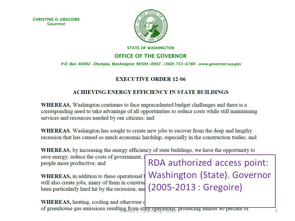 RDA authorized access point: Washington (State). Governor (2005-2013 : Gregoire) 9Module 5.